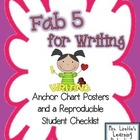 Fab 5 for Writing! Anchor Chart Posters and Student Rubric