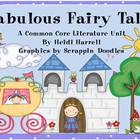 Fabulous Fairy Tales - A Common Core ELA Unit!