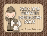 Fact & Opinion Detective Pack