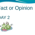 Fact and Opinion Day 2