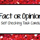 """Fact or Opinion"" Self Checking Task Cards for Independent"