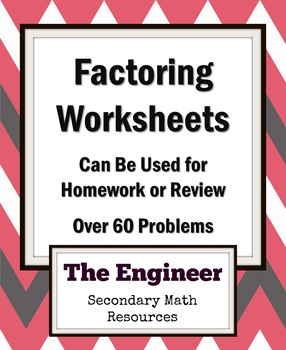 Factoring Homework Assignments - Four Assignments (over 60