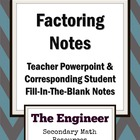 Factoring Notes: Teacher Powerpoint & Student Fill-in-the-