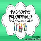 Factoring Polynomials - Find Someone Who Activity