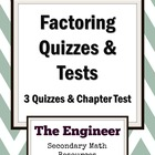 Factoring Test including Four Quizzes - Assessments - Answ