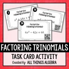 Factoring Trinomials (a = 1) Task Cards - with or without