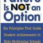 Failure Is Not an Option: 6 Principles That Guide Student 