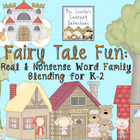 Fairy Tale Fun: Real & Nonsense Word Family Blending (K-2)