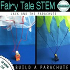 Fairy Tale Science--Jack and the Parachute