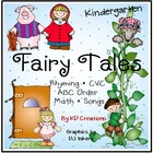 Fairy Tales in Kindergarten:  Rhyming  *  CVC  *  ABC Orde
