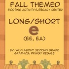 Fall Themed Long/Short E Sorting Activity/Literacy Center