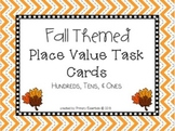 Fall Themed Place Value Task Cards Level 2 Hundreds, Tens, & Ones