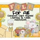 Fall for All! Literacy &amp; Math Activities (Common Core Aligned)