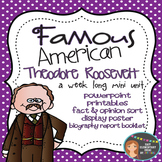 Theodore Roosevelt: Famous American Mini Unit {PowerPoint
