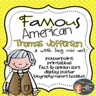 Famous American - Thomas Jefferson Mini Unit {PowerPoint &