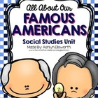 Famous Americans &amp; President&#039;s Day Unit