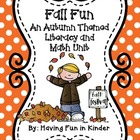 Fall Fun - An Autumn Themed Literacy, Math, and Science Unit