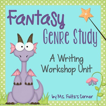 Fantasy Genre Study for Writing Workshop