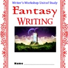 Fantasy Writing Unit Workshop Complete Set of Structured Lessons