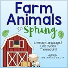 Farm Animals in Spring: Literacy, Language and Lifecycles (CCSS)