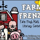 Farm Frenzy! Farm Fresh Math &amp; Literacy Centers {Common Co