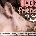 Farm Friends ~ Animals and Farm Balanced Literacy, Informa