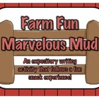 Farm Fun: Marvelous Mud - Expository writing activity &amp; fu