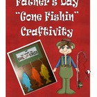 "Father's Day  ""Gone Fishin"" Craftivity"