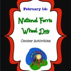 February 14:  National Ferris Wheel Day Center Activities