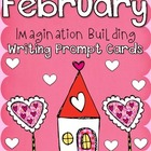 February Imagination Building Writing Prompt Cards