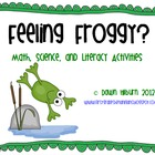 Feeling Froggy?  Math, Science, and Literacy Activities