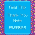 Field Trip Thank You Note FREEBIE