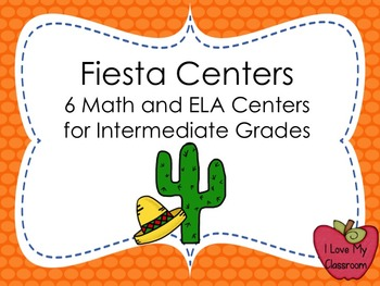 Fiesta Centers: 6 ELA and Math Centers for the Intermediat