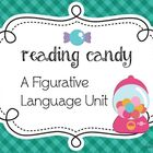 Figurative Language is Reading Candy! Complete Unit for Mi