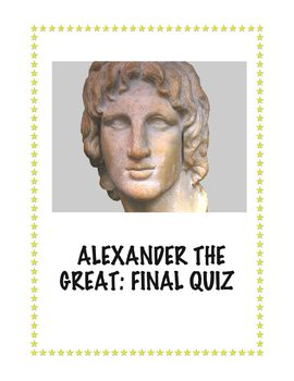 Final Quiz or Review Activity: Alexander the Great