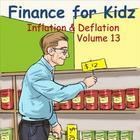 Finance for Kids: Volume 13: Inflation & Deflation