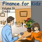 Finance for Kids: Volume 16: Credit