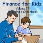 Finance for Kids: Volume 17: Managing a Checkbook