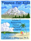 Finance for Kids: Volume 2: Resources: Human, Natural & Capital