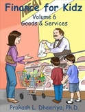 Finance for Kids: Volume 6: Goods & Services