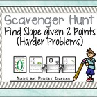 Find Slope from Two Points Scavenger Hunt (harder problems)