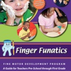 Finger Funatics Fine Motor Development Program, Teacher Edition
