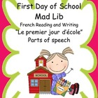 First Day of School - Mad Lib - French Reading and Writing