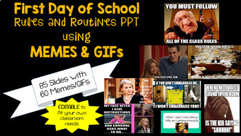 First Day of School Rules & Routines w/MEMES (76 slides & over 30 MEMES)