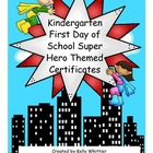 First Day of School Super Hero Certificates - Kindergarten