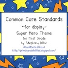 First Grade Common Core Display Cards (Super Hero Theme)