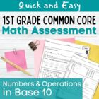 First Grade Common Core Math  Assessments- Number & Operat