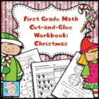 First Grade Math Common Core Cut-and-Glue Workbook:  Chris