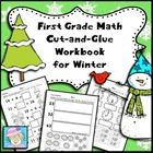 First Grade Math Common Core Cut-and-Glue Workbook:  Winter Theme