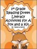 First Grade Reading Street A Fox and A Kit Literacy Activities